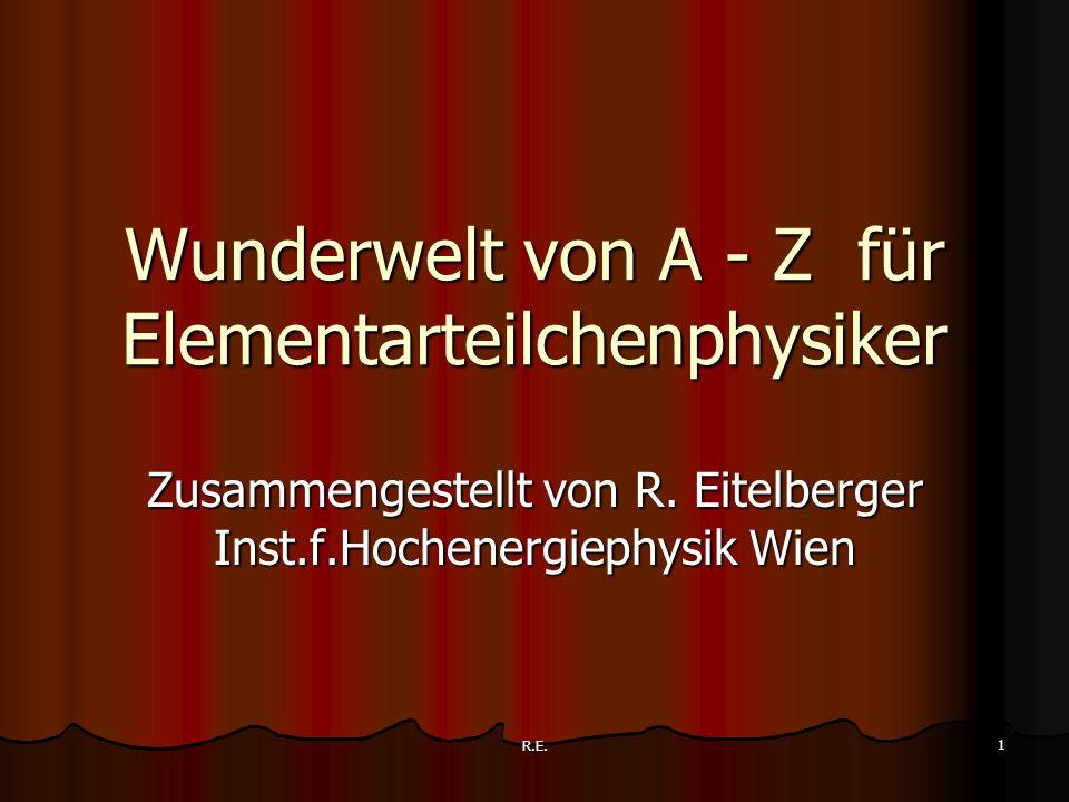 Wunderwelt von A - Z für Elementarteilchenphysiker