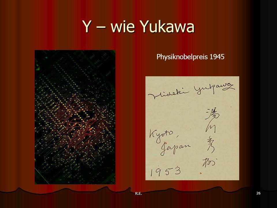 Y – wie Yukawa Physiknobelpreis 1945 R.E.