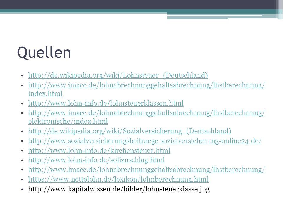 Quellen http://de.wikipedia.org/wiki/Lohnsteuer_(Deutschland)