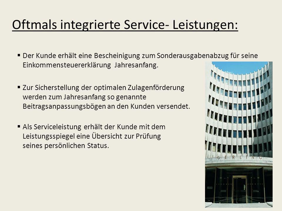 Oftmals integrierte Service- Leistungen: