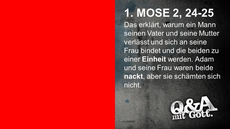 1. Mose 2, 24-25 1. MOSE 2, 24-25.