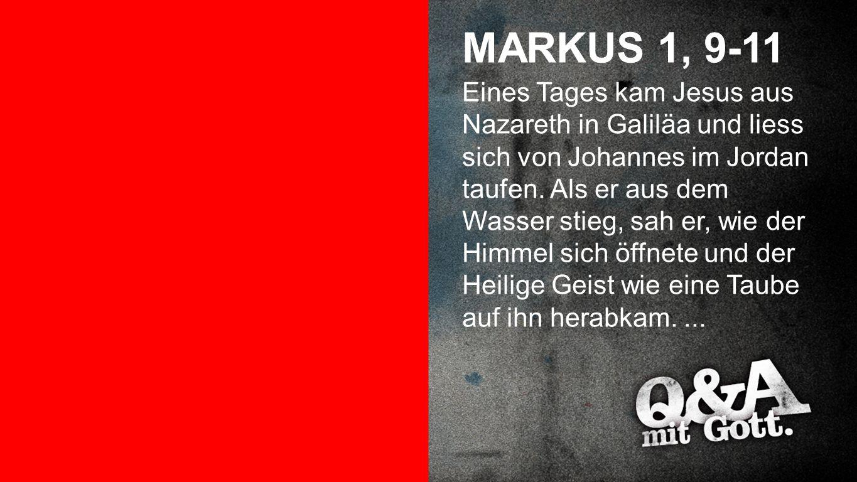 Markus 1, 9-11 MARKUS 1, 9-11.