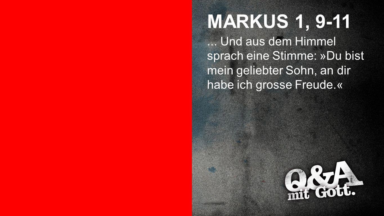 Markus 1, 9-11 MARKUS 1, 9-11. ...