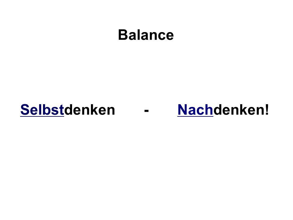 Balance Selbstdenken - Nachdenken!