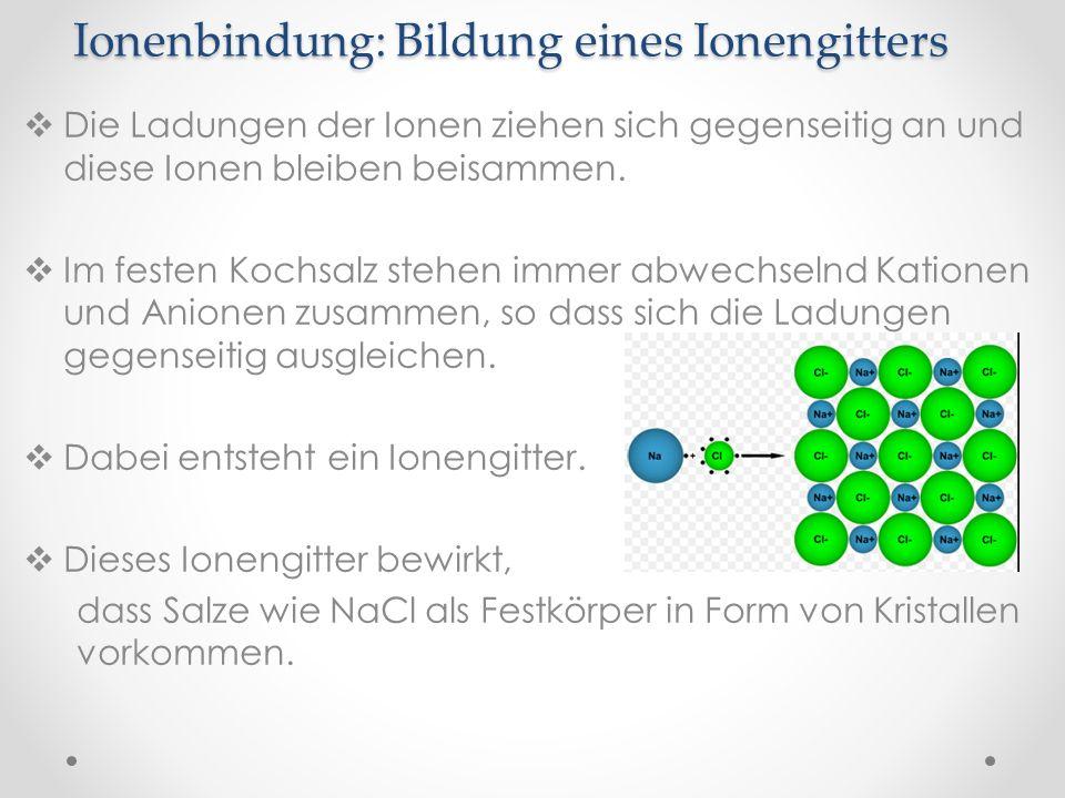 Ionenbindung: Bildung eines Ionengitters