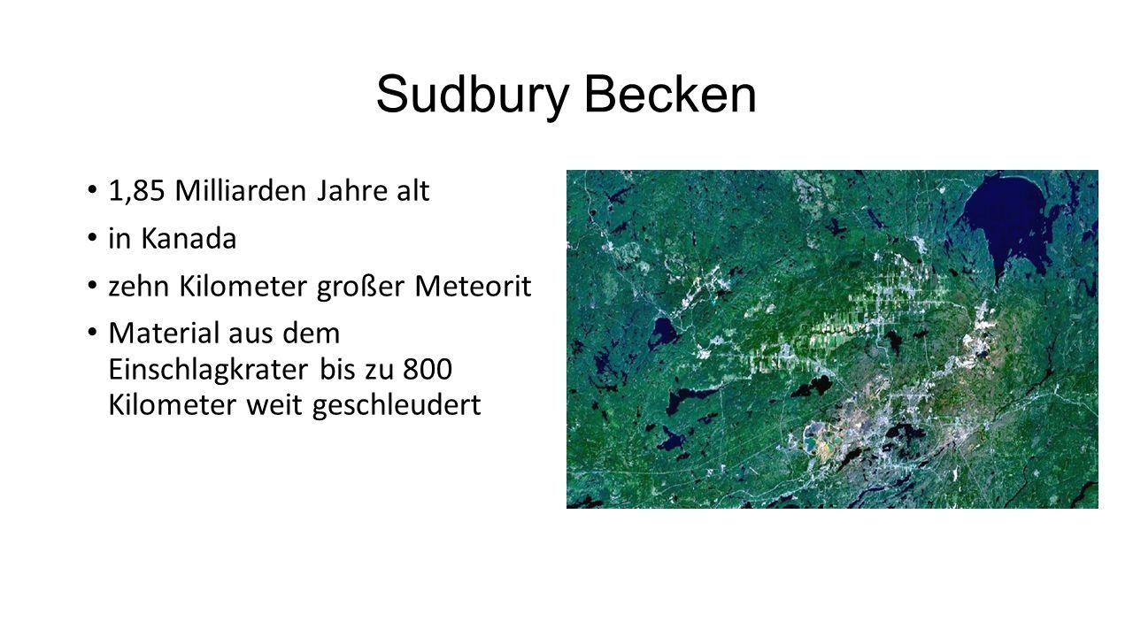 Sudbury Becken 1,85 Milliarden Jahre alt in Kanada