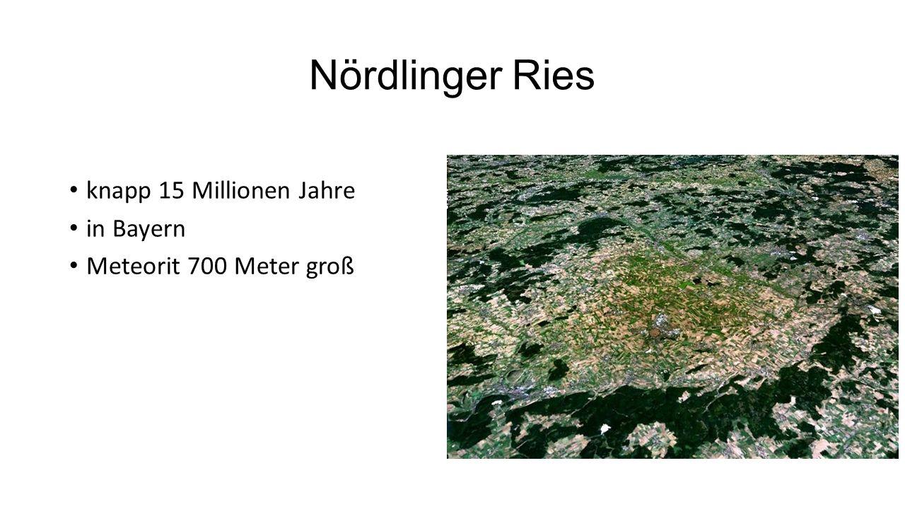 Nördlinger Ries knapp 15 Millionen Jahre in Bayern