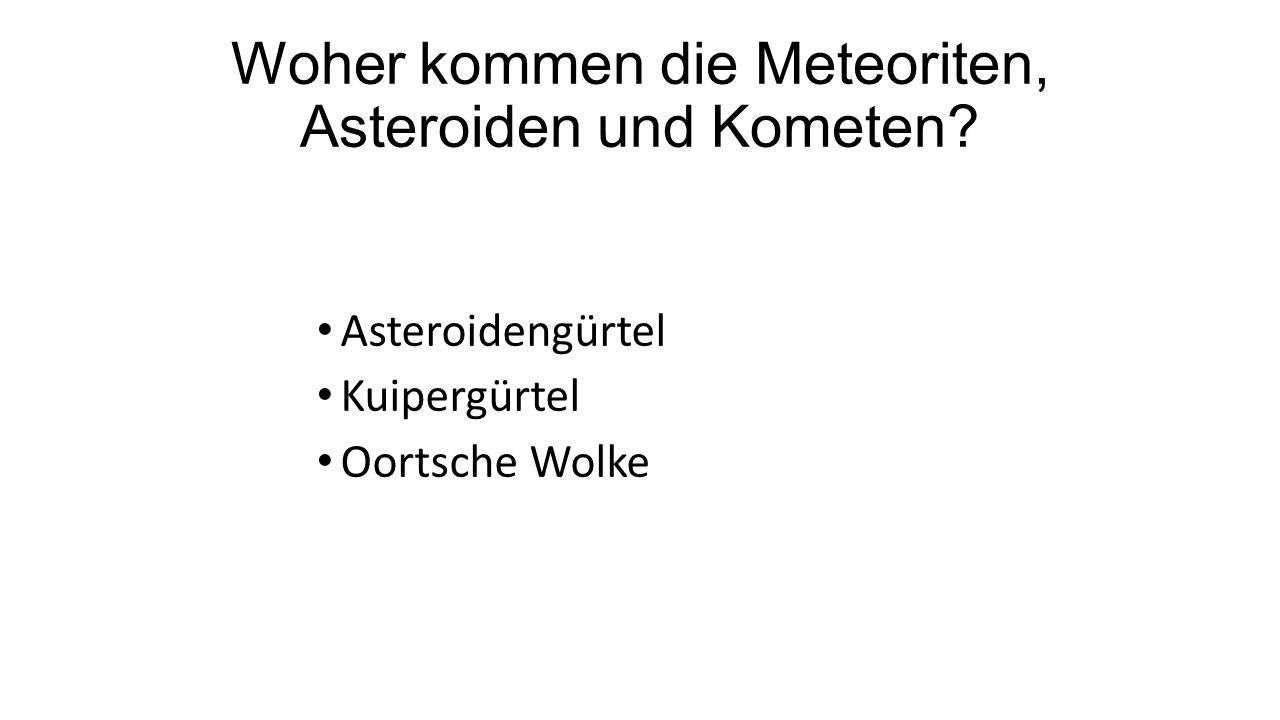 Woher kommen die Meteoriten, Asteroiden und Kometen