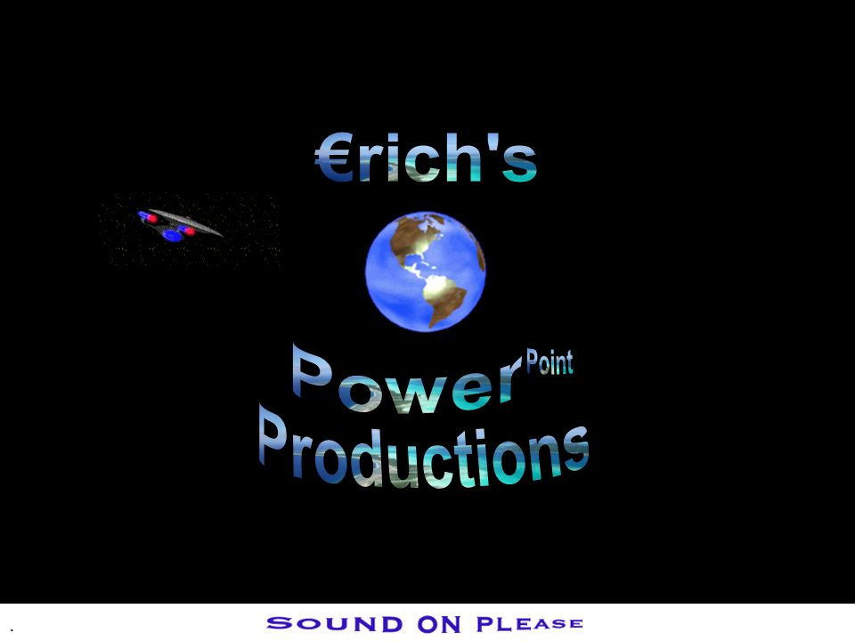 €rich s Power Point Productions