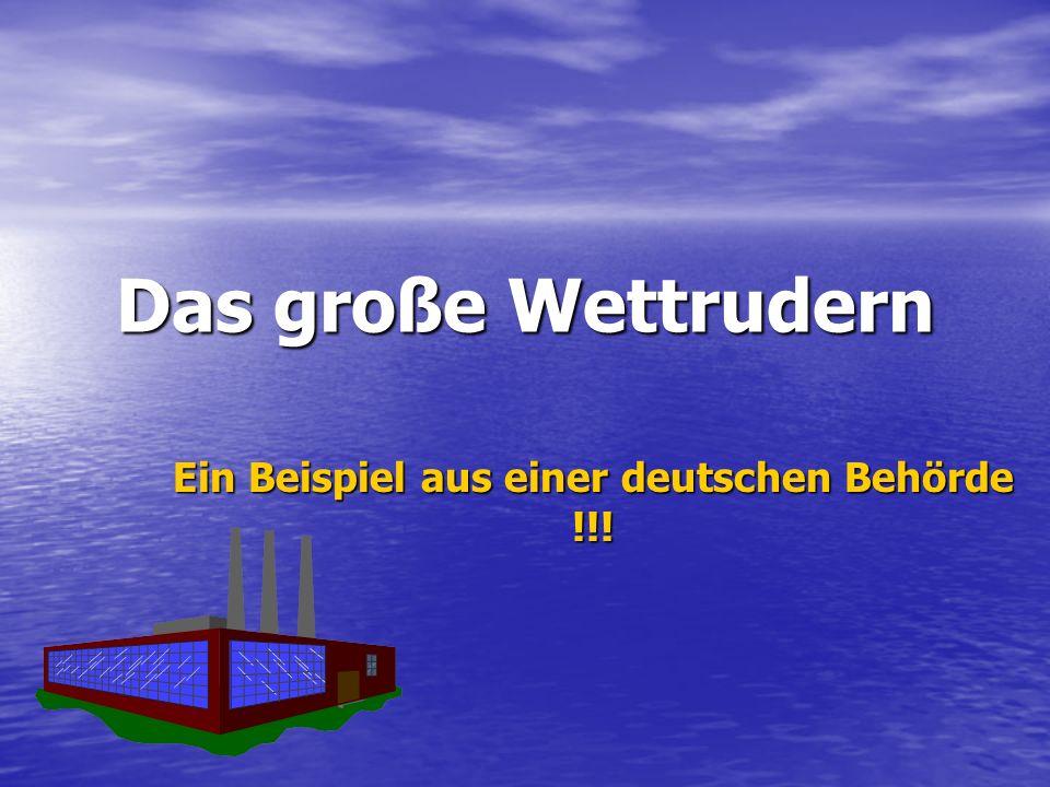 Ein Beispiel aus einer deutschen Behörde !!!