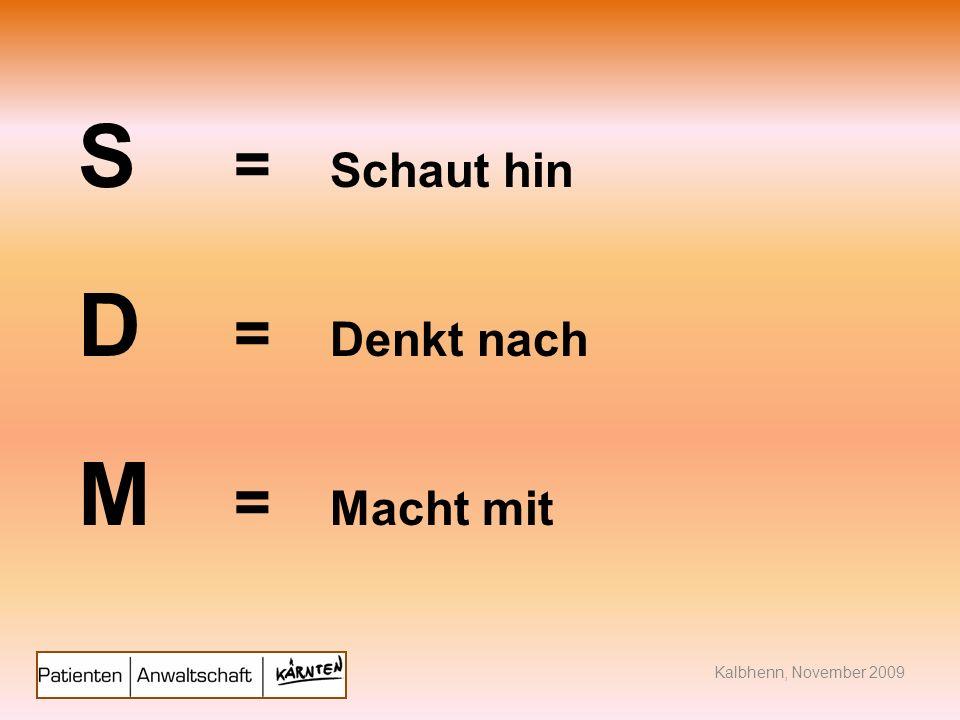 S = Schaut hin D = Denkt nach M = Macht mit
