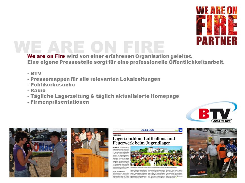 WE ARE ON FIRE We are on Fire wird von einer erfahrenen Organisation geleitet.