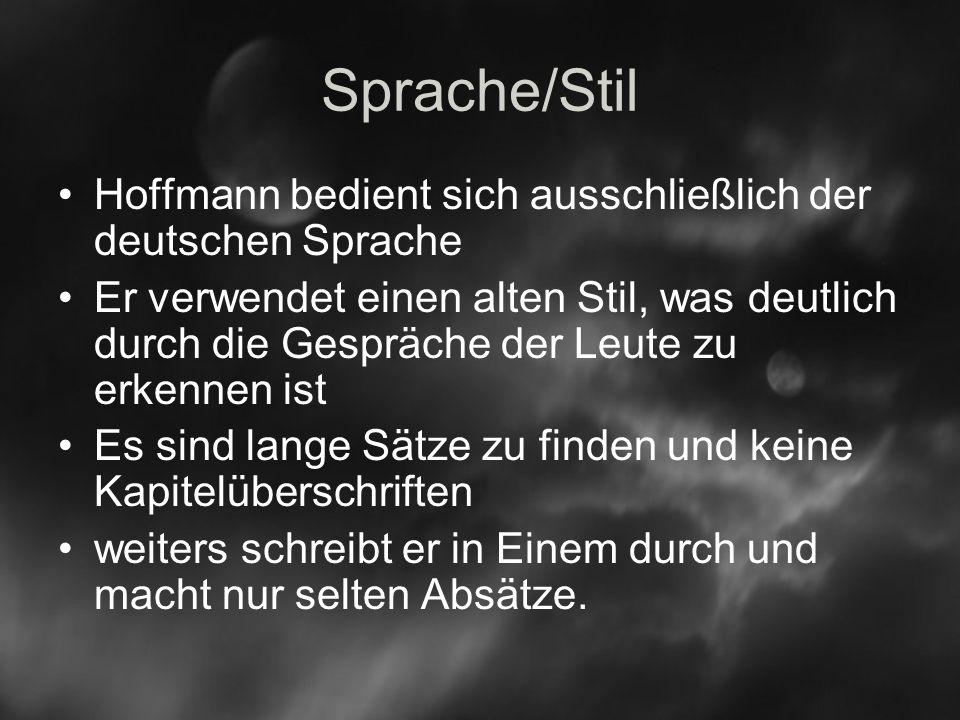 Sprache/Stil Hoffmann bedient sich ausschließlich der deutschen Sprache.