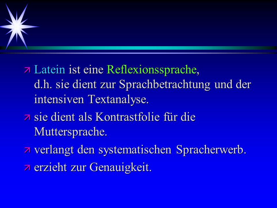 Latein ist eine Reflexionssprache, d. h