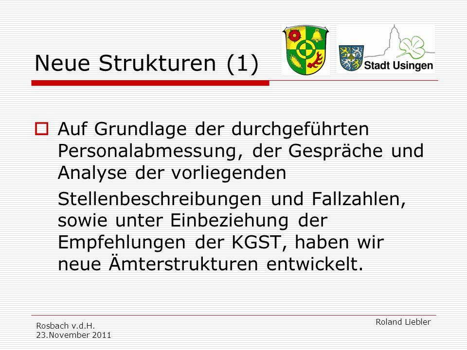 Neue Strukturen (1) Auf Grundlage der durchgeführten Personalabmessung, der Gespräche und Analyse der vorliegenden.