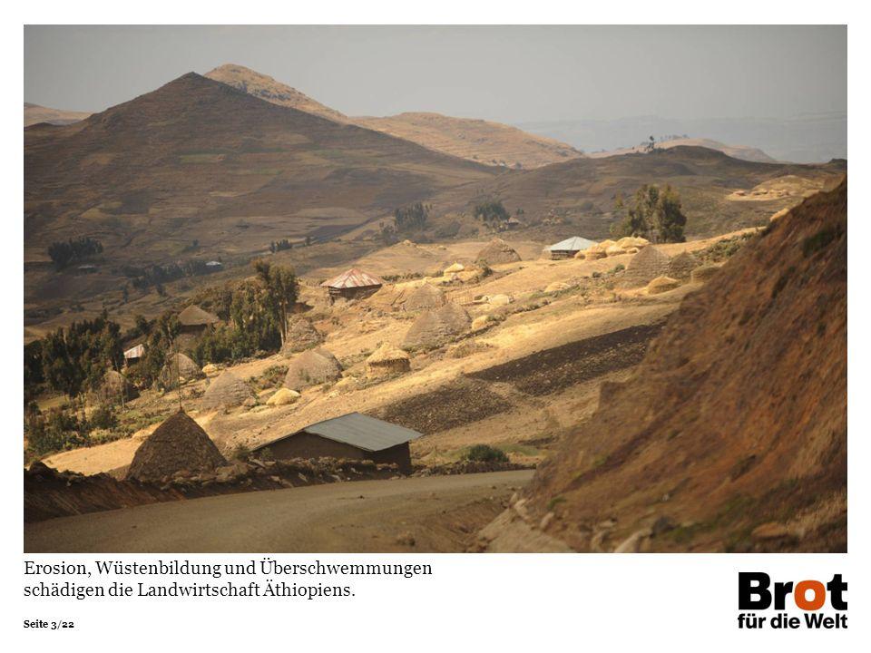 Erosion, Wüstenbildung und Überschwemmungen schädigen die Landwirtschaft Äthiopiens.