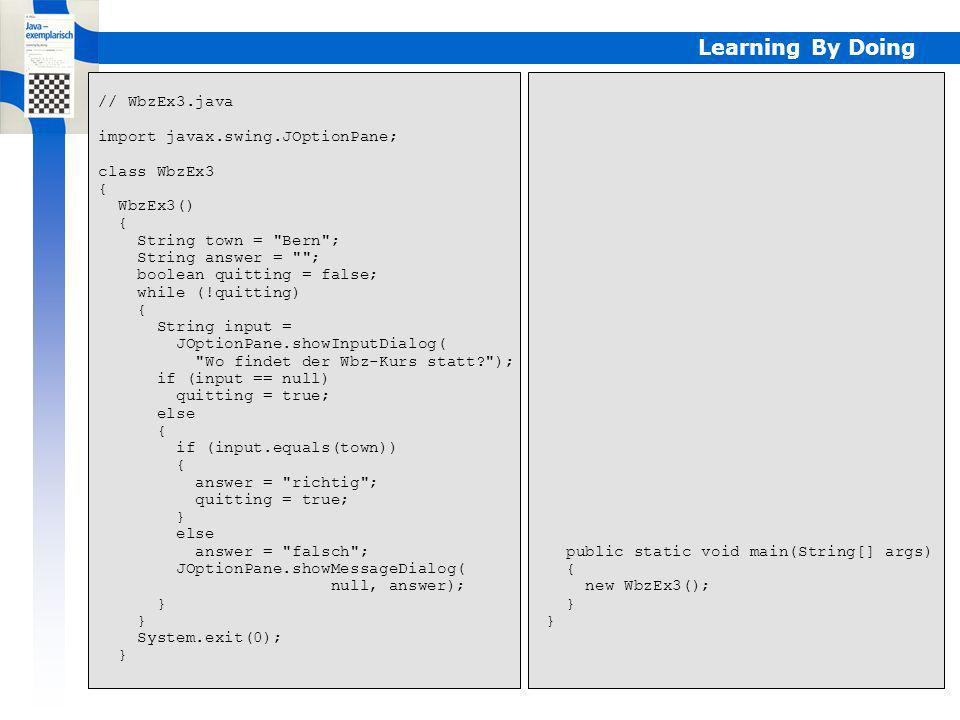 Learning By Doing // WbzEx3.java import javax.swing.JOptionPane;