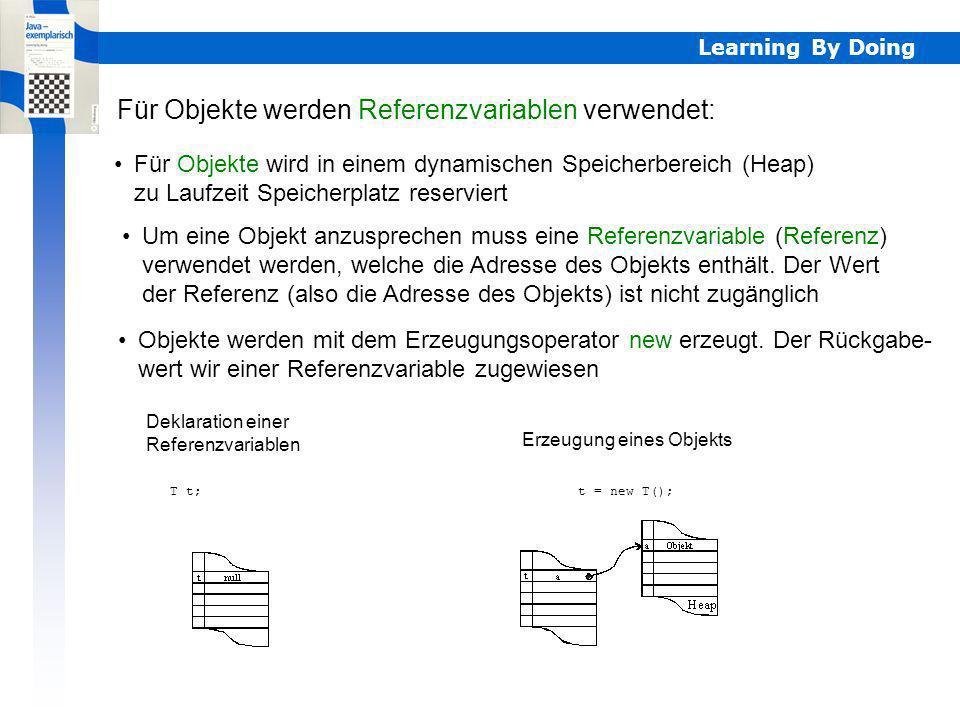Für Objekte werden Referenzvariablen verwendet: