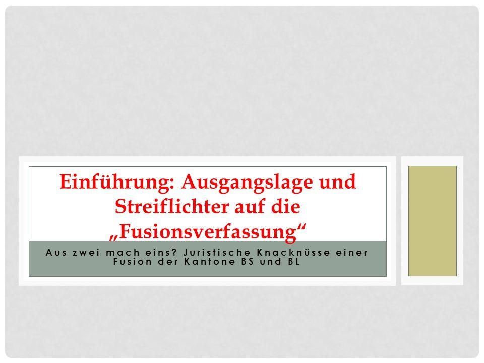 """Einführung: Ausgangslage und Streiflichter auf die """"Fusionsverfassung"""