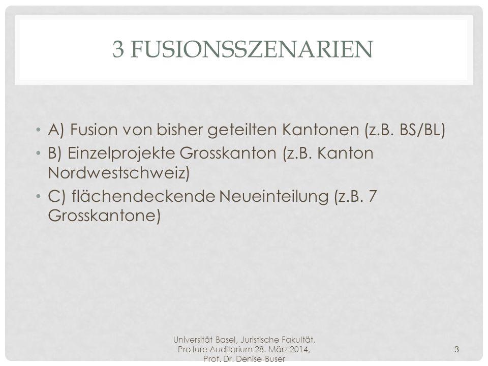 3 Fusionsszenarien A) Fusion von bisher geteilten Kantonen (z.B. BS/BL) B) Einzelprojekte Grosskanton (z.B. Kanton Nordwestschweiz)