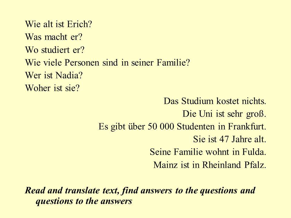 Wie alt ist Erich Was macht er Wo studiert er Wie viele Personen sind in seiner Familie Wer ist Nadia