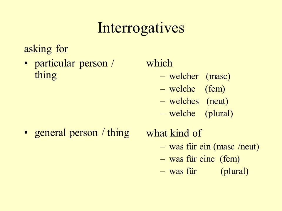 Interrogatives asking for particular person / thing