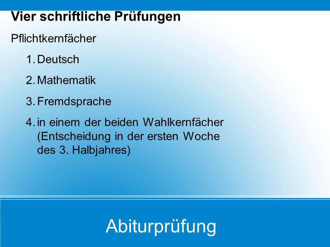 Abiturprüfung Vier schriftliche Prüfungen Pflichtkernfächer Deutsch