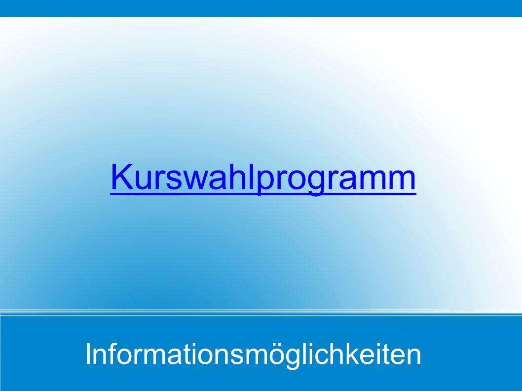 Kurswahlprogramm Informationsmöglichkeiten