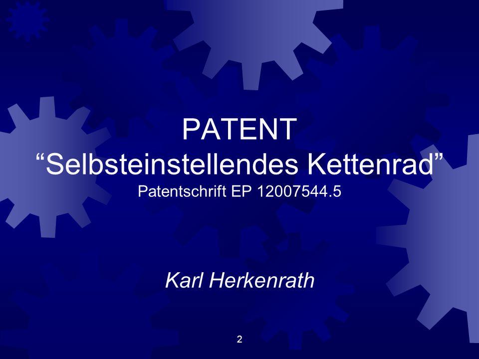 PATENT Selbsteinstellendes Kettenrad Patentschrift EP 12007544.5