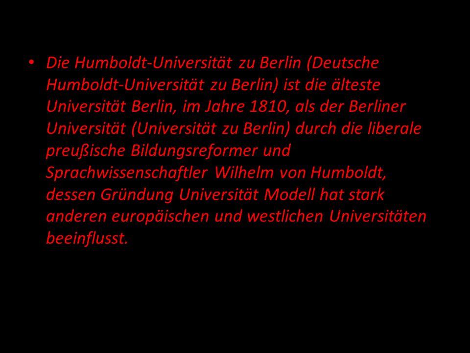 Die Humboldt-Universität zu Berlin (Deutsche Humboldt-Universität zu Berlin) ist die älteste Universität Berlin, im Jahre 1810, als der Berliner Universität (Universität zu Berlin) durch die liberale preußische Bildungsreformer und Sprachwissenschaftler Wilhelm von Humboldt, dessen Gründung Universität Modell hat stark anderen europäischen und westlichen Universitäten beeinflusst.