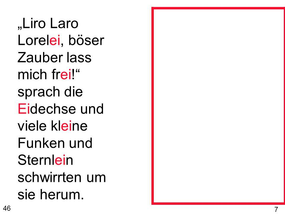 """Liro Laro Lorelei, böser Zauber lass mich frei"