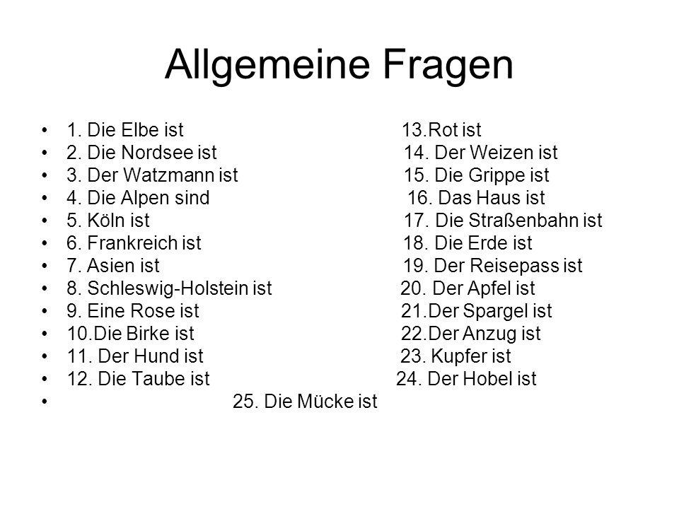 Allgemeine Fragen 1. Die Elbe ist 13.Rot ist
