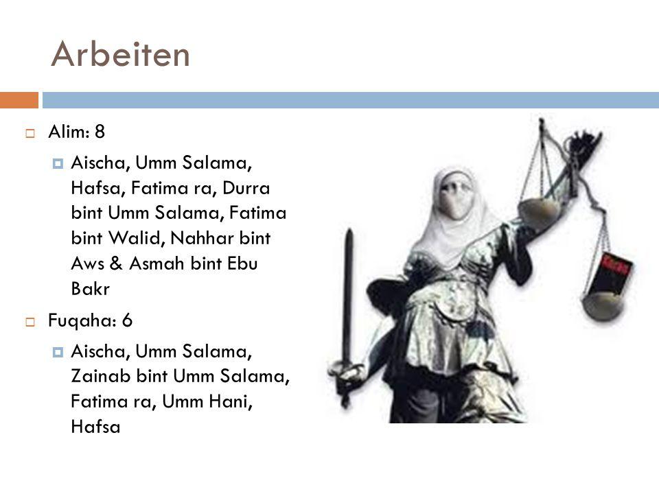 Arbeiten Alim: 8. Aischa, Umm Salama, Hafsa, Fatima ra, Durra bint Umm Salama, Fatima bint Walid, Nahhar bint Aws & Asmah bint Ebu Bakr.