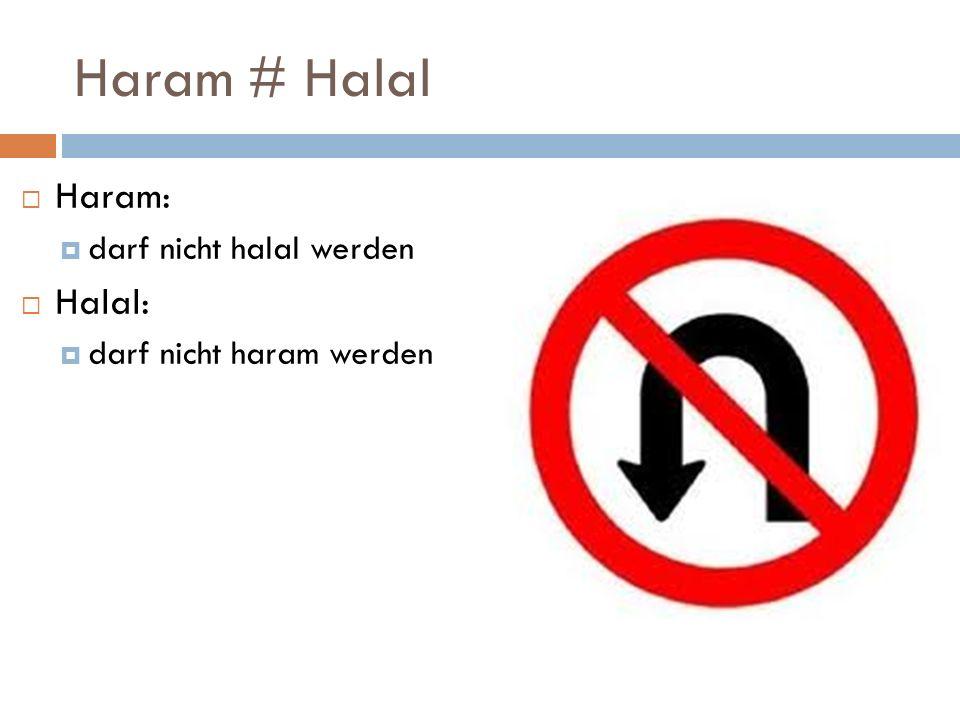 Haram # Halal Haram: Halal: darf nicht halal werden