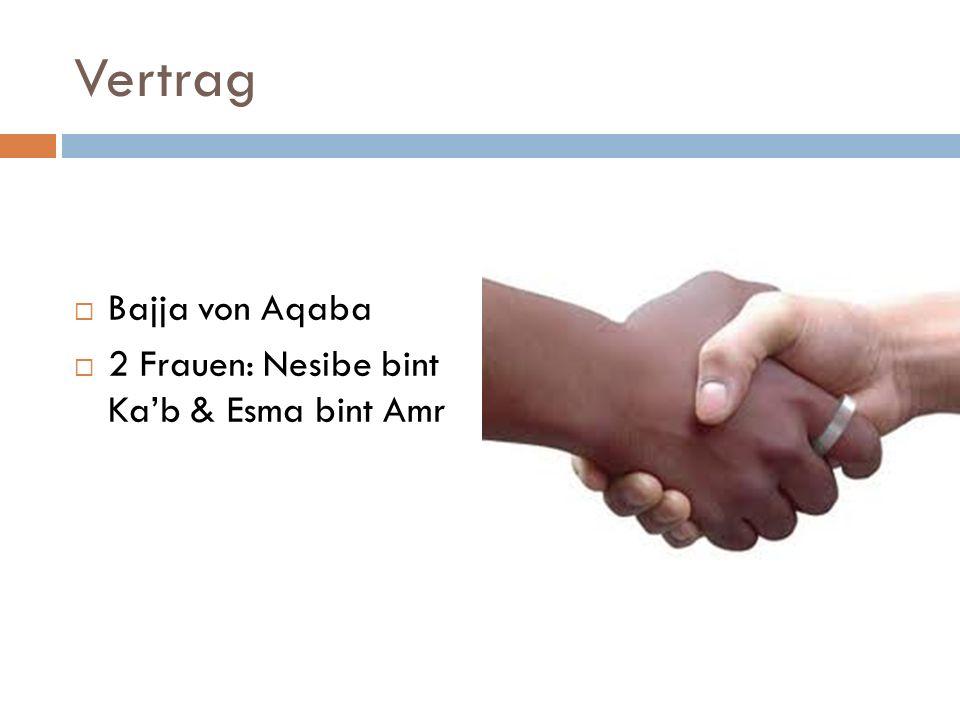 Vertrag Bajja von Aqaba 2 Frauen: Nesibe bint Ka'b & Esma bint Amr