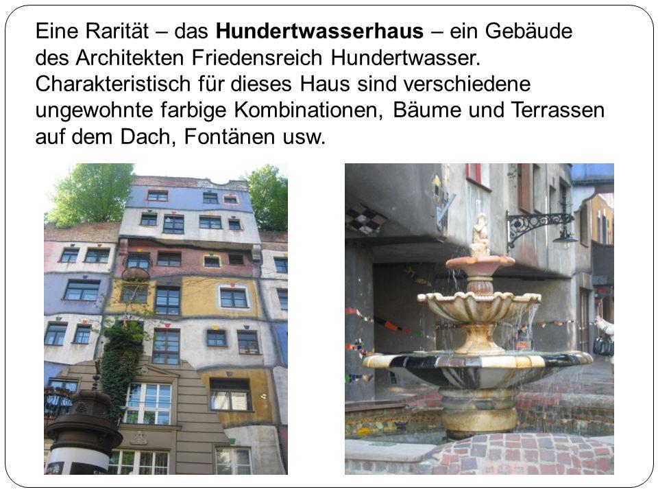 Eine Rarität – das Hundertwasserhaus – ein Gebäude des Architekten Friedensreich Hundertwasser.