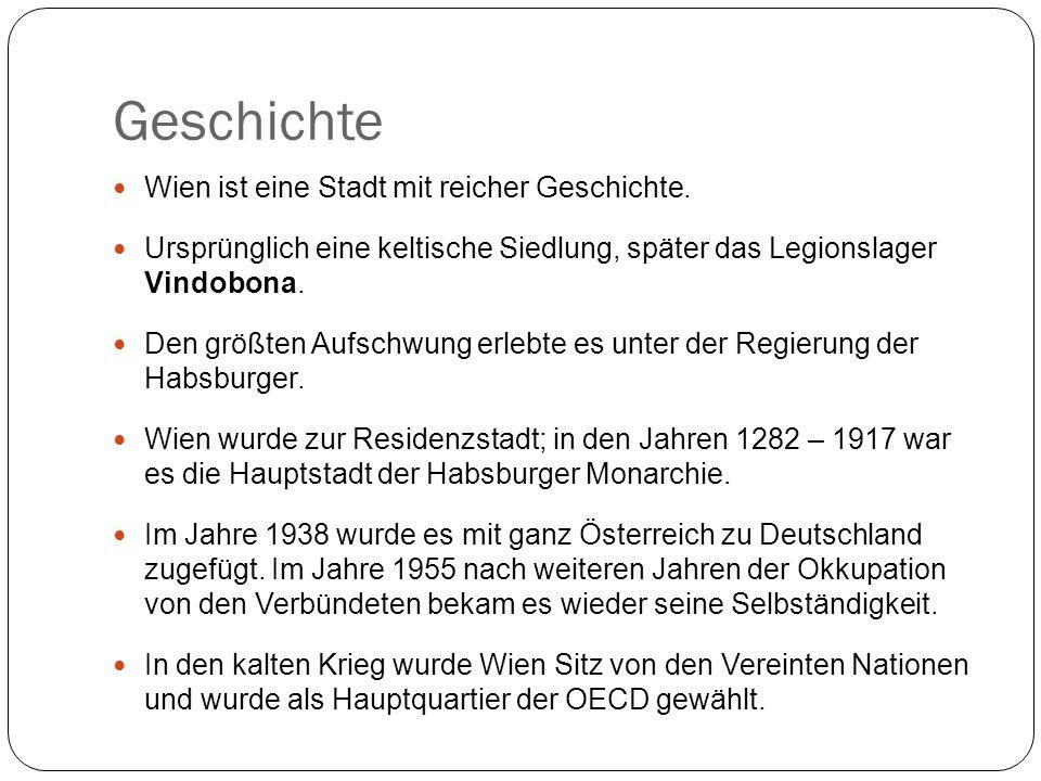 Geschichte Wien ist eine Stadt mit reicher Geschichte.