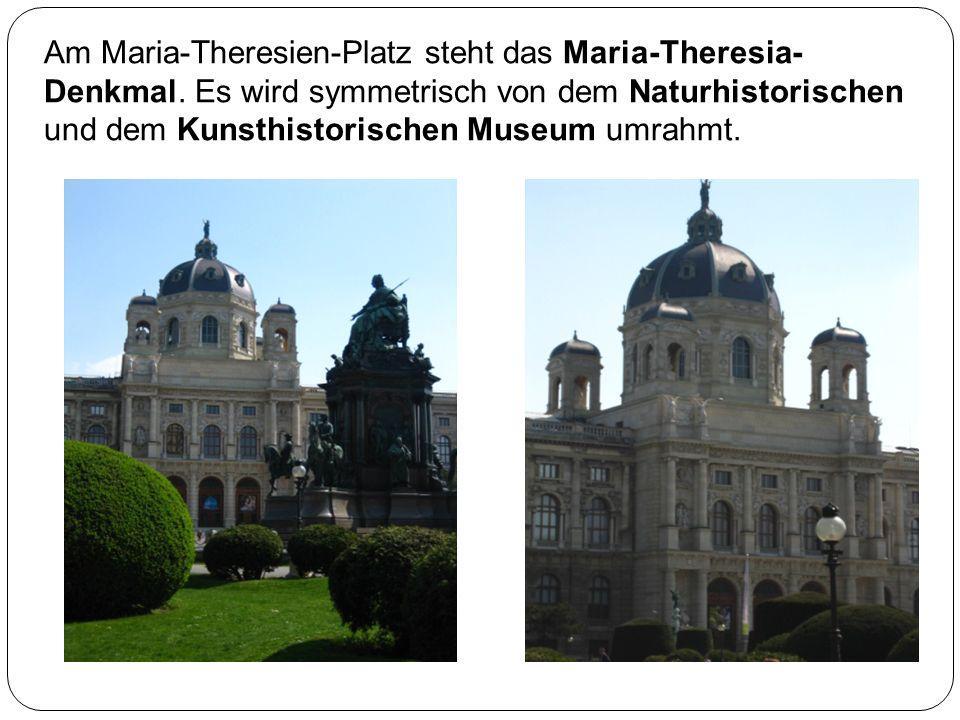 Am Maria-Theresien-Platz steht das Maria-Theresia-Denkmal