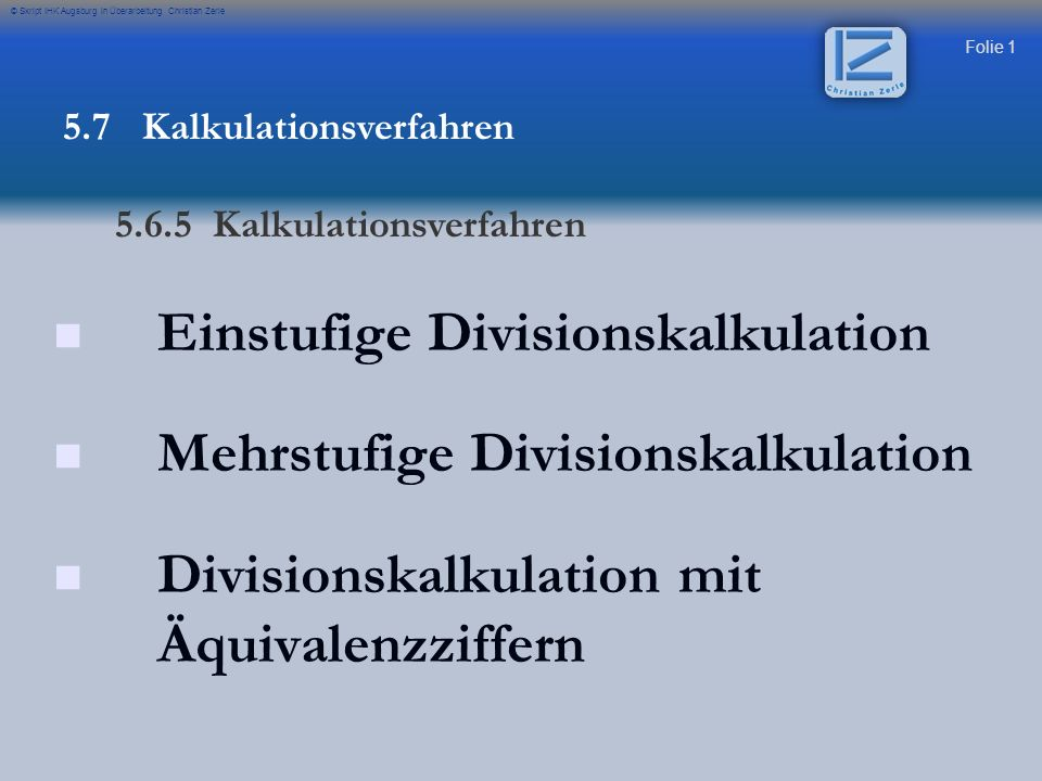 Einstufige Divisionskalkulation Mehrstufige Divisionskalkulation
