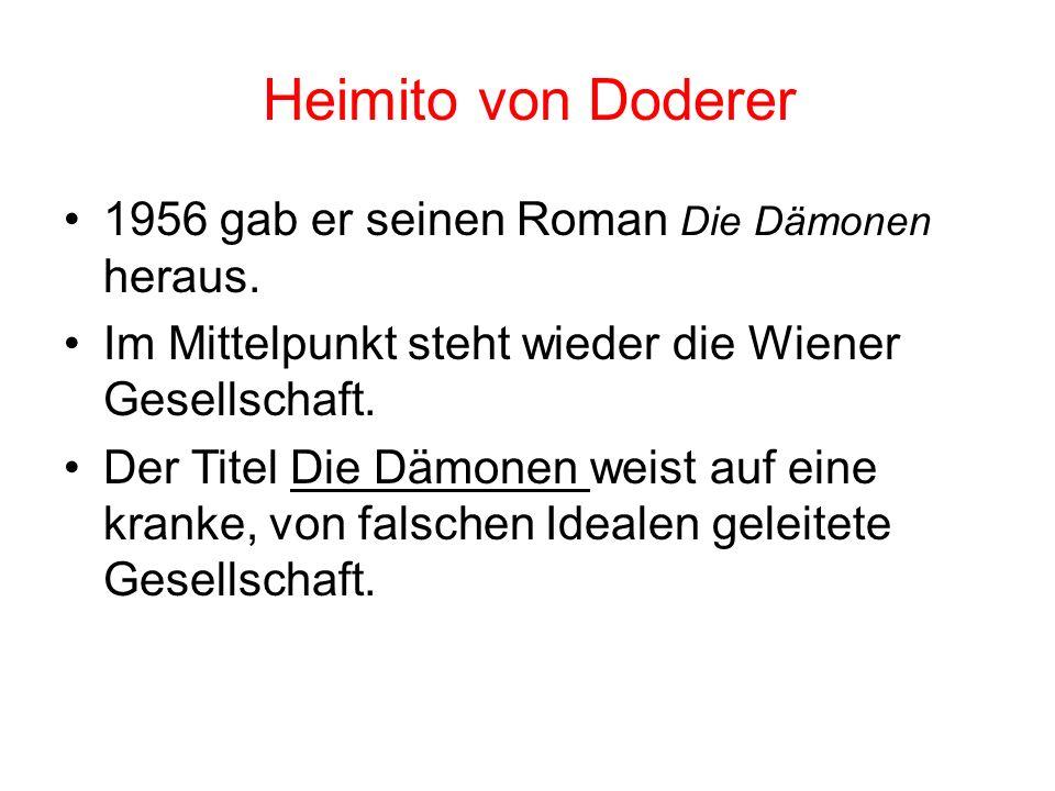 Heimito von Doderer 1956 gab er seinen Roman Die Dämonen heraus.