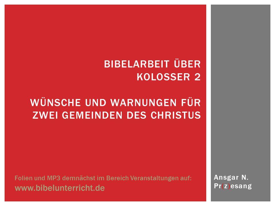 Bibelarbeit über Kolosser 2 Wünsche und Warnungen für zwei Gemeinden des Christus