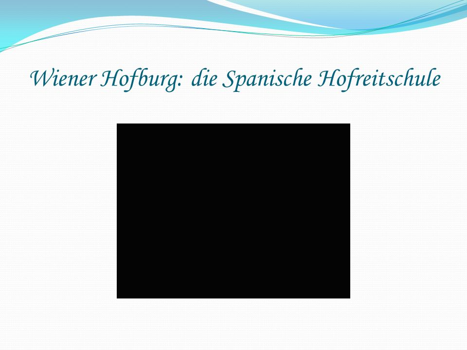 Wiener Hofburg: die Spanische Hofreitschule