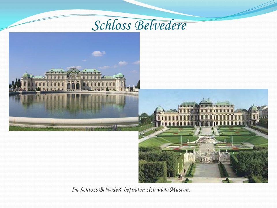 Schloss Belvedere Im Schloss Belvedere befinden sich viele Museen.