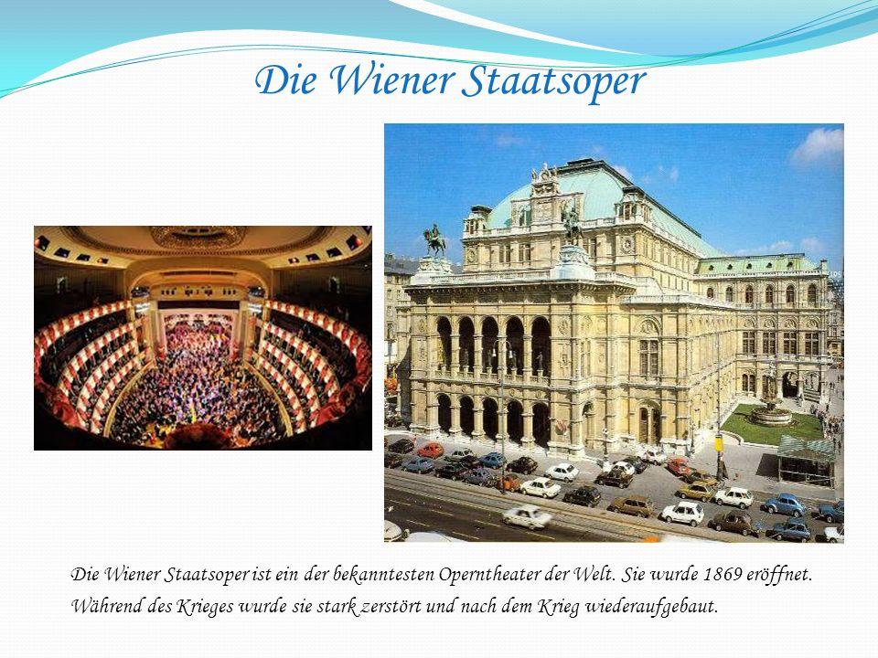 Die Wiener Staatsoper Die Wiener Staatsoper ist ein der bekanntesten Operntheater der Welt. Sie wurde 1869 eröffnet.