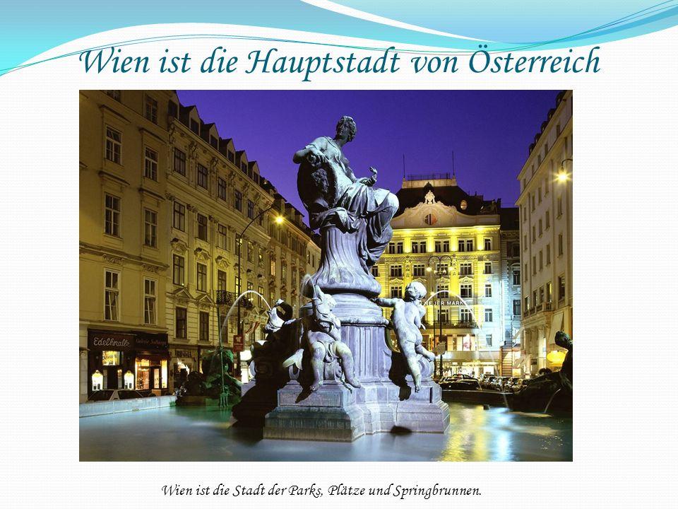 Wien ist die Hauptstadt von Österreich