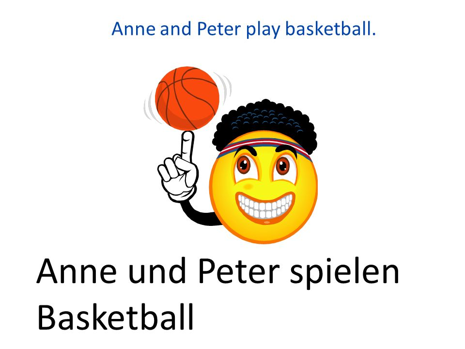 Anne and Peter play basketball.