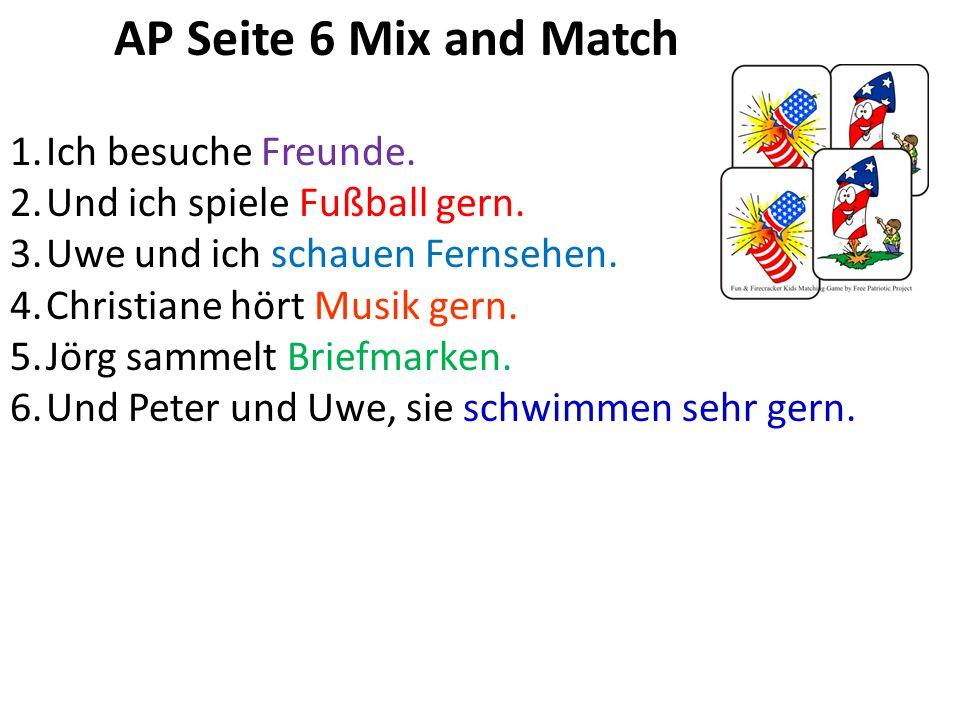 AP Seite 6 Mix and Match Ich besuche Freunde.