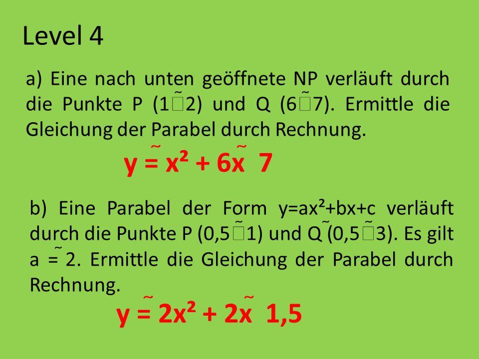 Level 4 y = x² + 6x  7 y = 2x² + 2x  1,5