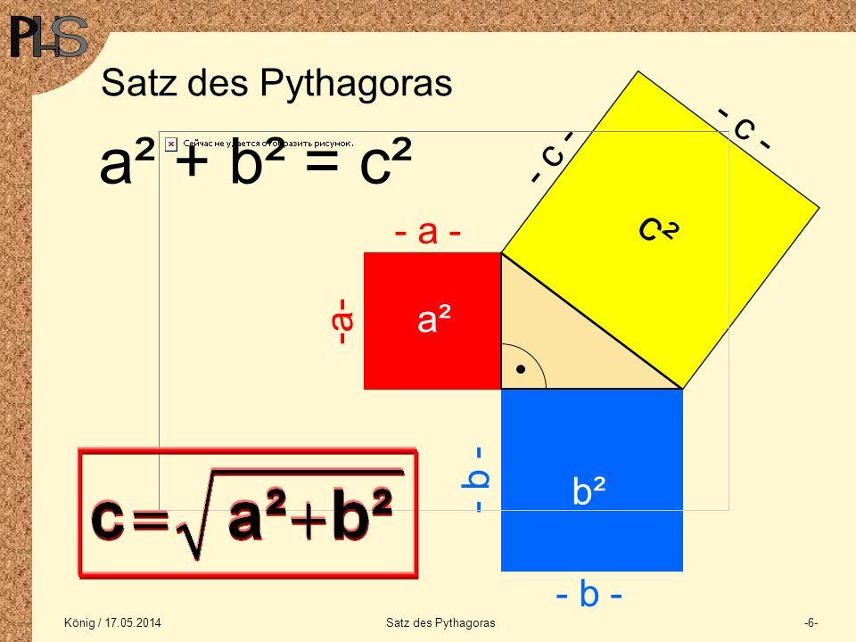 a² + b² = c² c² Satz des Pythagoras - c - - c - - a - -a- a² - b - b²