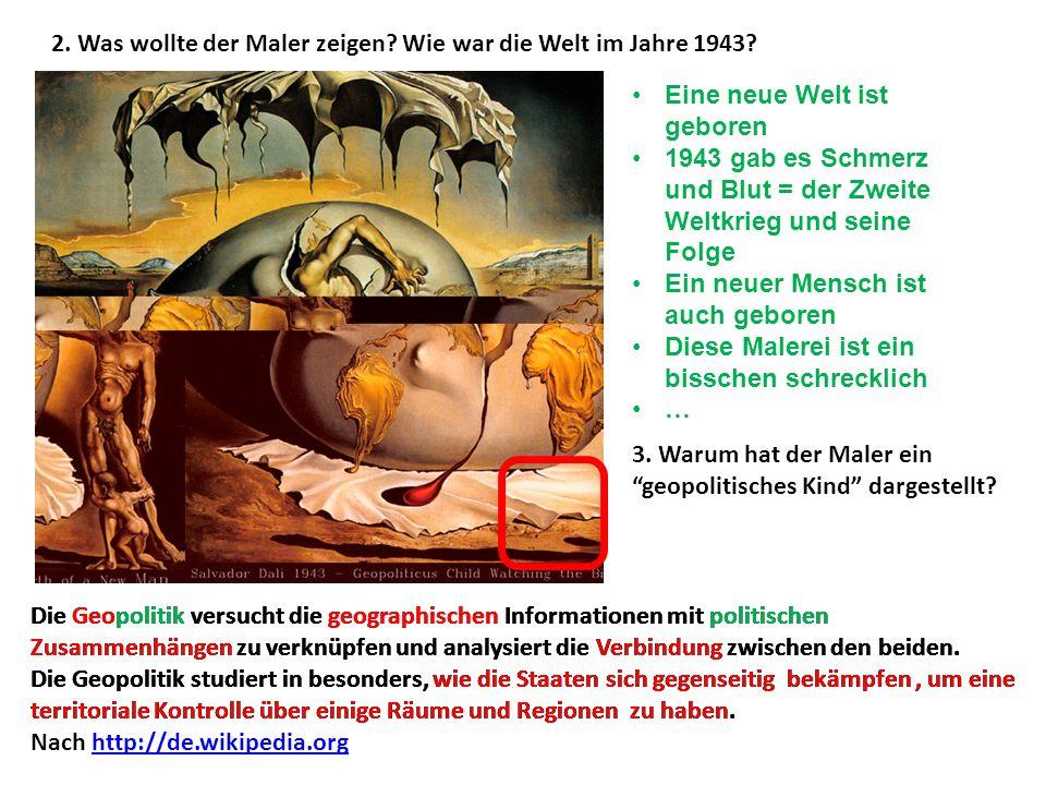 2. Was wollte der Maler zeigen Wie war die Welt im Jahre 1943